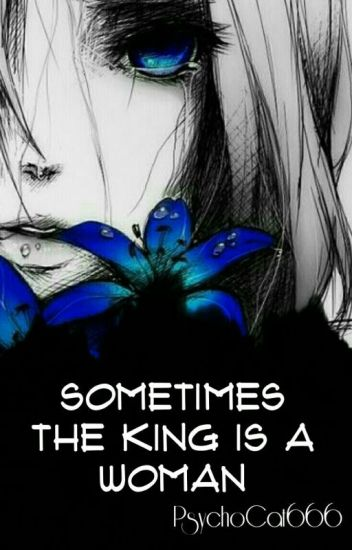 ✔Sometimes The King Is A Woman【SERVAMP】