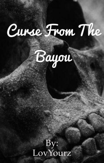 Curse From The Bayou