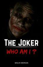 The Joker - Who am I? by MaliBaliMercury