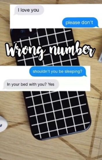 ✿ Wrong number ✿  |lucaya|