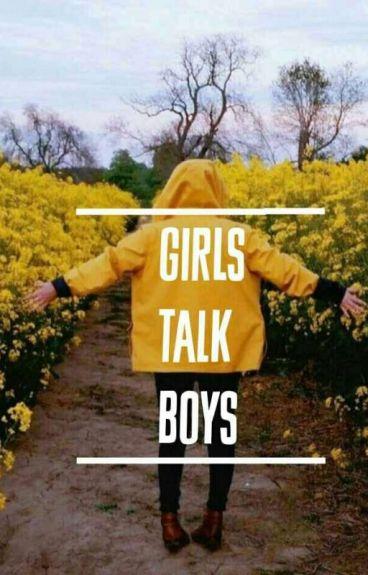 Girls Talk Boys //l.h. 1&2