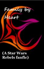 Family by Heart (A Star Wars Rebels fanfic) by Violetnightowl