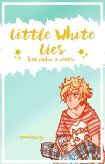Little White Lies (Bill Cipher x Reader)
