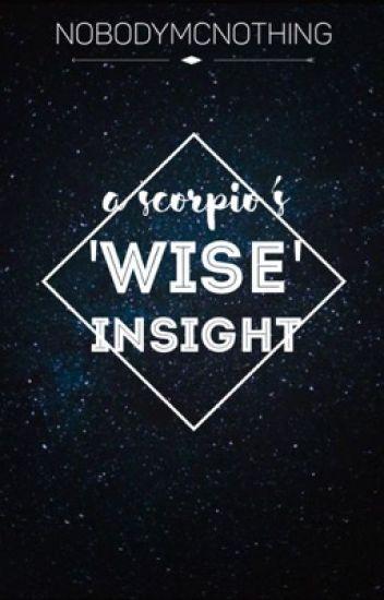 A Scorpio's 'Wise' Insight on Everything Random™