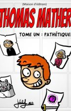 Thomas Mather - Pathétique! [BD] by Jerefman