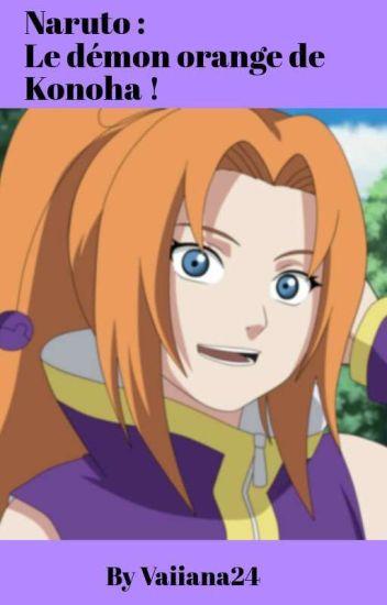 Naruto : Le démon orange de Konoha !