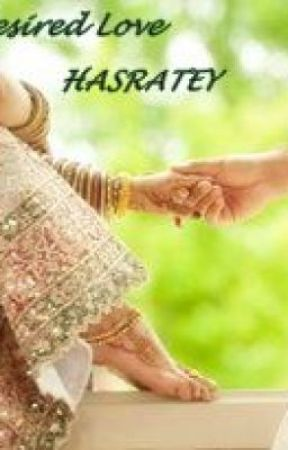 DESIRED LOVE- Hasratey - Chapter 14 - Wattpad