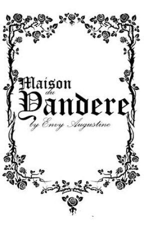 Maison De La Yandere by EnvyAugustine