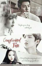 Complicated Fate [Luhan-Sehun Fanfiction Bahasa] by hyekimxxi