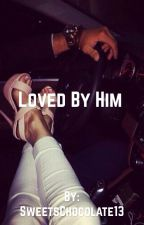 Loved by him.    by Its_Khadija_01