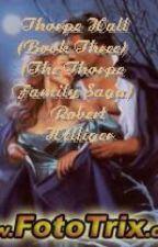 Thorpe Hall-The Thorpe Family Saga (Book Three) by RobertHelliger