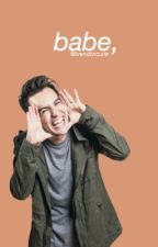 Babe, (Brendon Urie X Reader) by brendoncurie