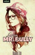 Loving Mr. Bully [Under Revision] by DacelLu
