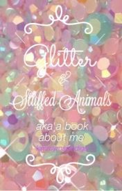 Glitter And Stuffed animals by ayesteverogers