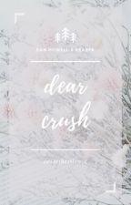 Dear Crush | Dan Howell x Reader by CeaseTheSilence