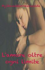 L'amore Oltre Ogni Limite by Scouting_For_Me9