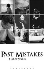 Past Mistakes. |H.S| by Stylees10