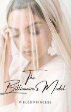 The Billionaire's Model  by vieledprincess