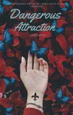 DANGEROUS ATTRACTION (Parte 1) by lizbeththc