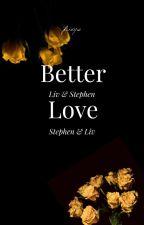Better Love | Book 3 | ✓ by _universum