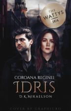 Idris: Coroana Reginei by delia_dreamer