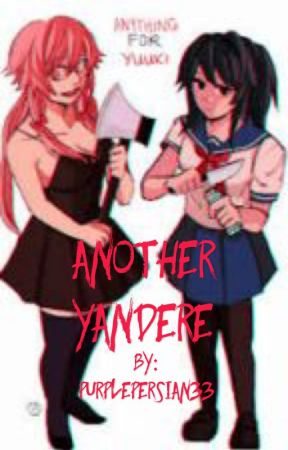 Another Yandere (yandere x reader) by Purplepersian33