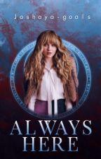 Always here (Joshaya story) by joshaya-goals