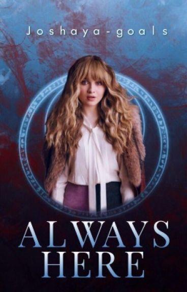 Always here (Joshaya story)