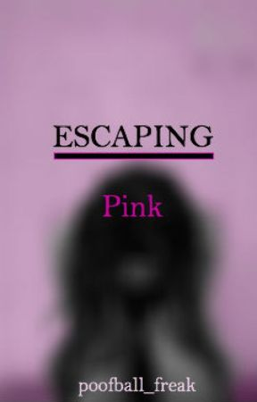 Escaping Pink by poofball_freak