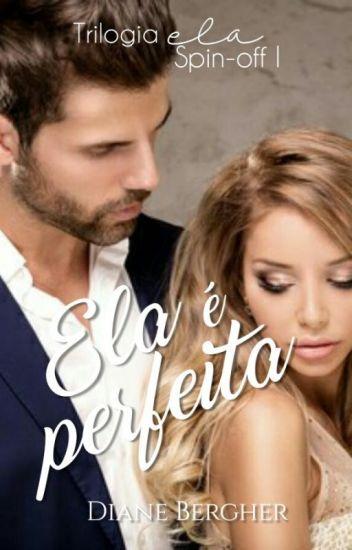 Ela é perfeita - Série Epifanias de Amor - Livro 1.5