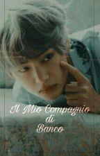 Il Mio Compagno Di Banco || Kim Taehyung  by bunnytae_