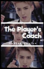 The Player's Coach [EXO Oneshot] by HeySayJellyIce