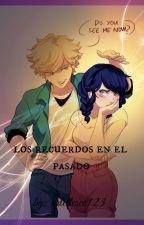 LOS RECUERDOS EN EL PASADO ✖[VOLUMEN 1]✖ by arlettesco123