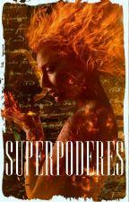 Súper Poderes by TheFourElementsx2