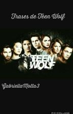 Frases De TEEN WOLF by GabriellaMotta3