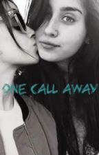 One Call Away by CamrenLove_Story