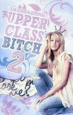 Upper Class Bitch 2 || BAIGTA by LafaTaleNo1
