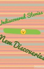 Undiscovers stories/New Discoveries by ploiuiu