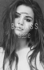 The Badass Greene || A Twd Fanfic by -grimcs