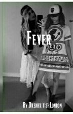 Fever by Drea_Roblyer