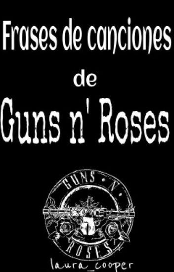 FRASES DE CANCIONES DE GUNS N ROSES