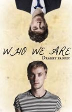 Who we are (Drarry fanfic) by JazminHS