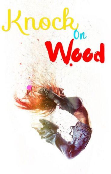 Knock On Wood  {James Sirius Potter}