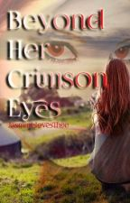 Beyond Her Crimson Eyes [Discontinued] by Jasrielle_