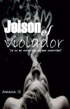 Jeison el violador//Pausada 2017// by Adele_ASP1301