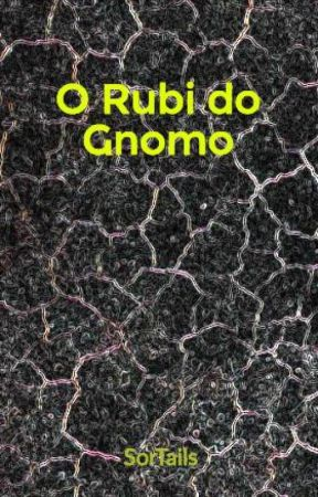 O Rubi do Gnomo by SorTails