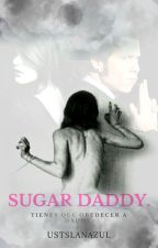 Sugar Daddy [R.D.G]+18 by UstSlanAzul