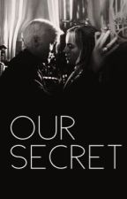Our secret   (Draco & Hermione fanfiction) by jazzcabbagez