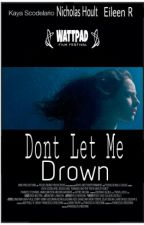 Dont Let Me Drown by JackDanielss_