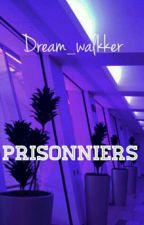 Prisonniers || Hozi by Dream_walkker